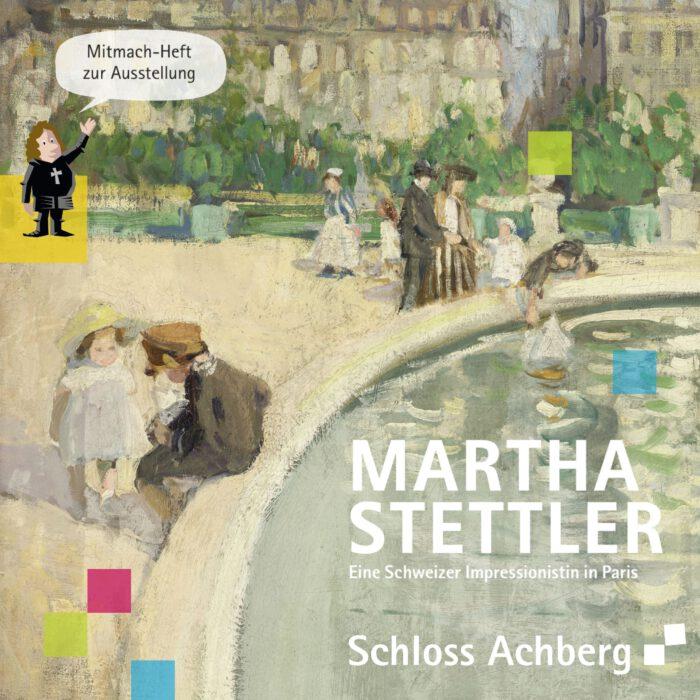 Mitmach-Heft für Kinder und Familien zur Ausstellung Martha Stettler, 2021